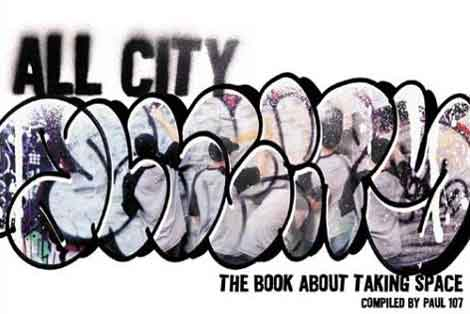 All-City: The Book About Taking Space - Graffiti