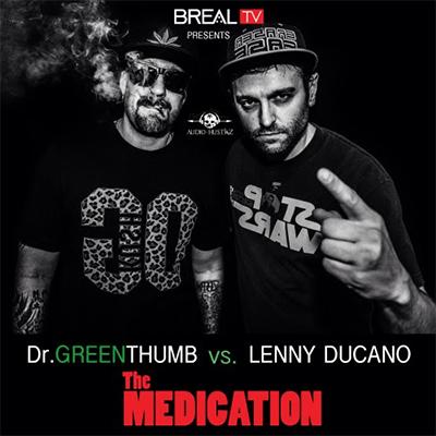B Real Vs. Lenny Ducano ''The medication''