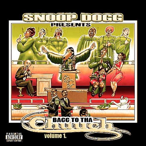 Snoop Dogg – Bacc 2 Tha Chuuch Vol. 1